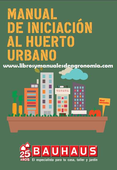 ® Manual del cultivo de HUERTOS URBANOS. pdf gratis