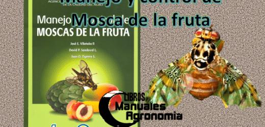 Manual de Manejo y control de MOSCA DE LA FRUTA. libros gratis de agronomia pdf
