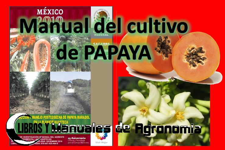 Manual del cultivo de PAPAYA. descargar libro gratis en español