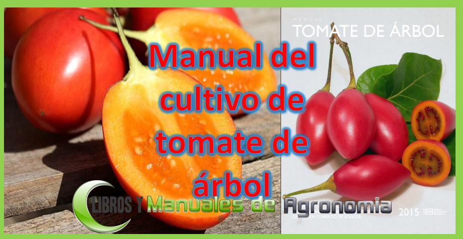 Manual del cultivo de tomate de árbol. Descargar PDF Gratis